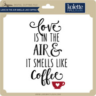 Love in the Air Smells Like Coffee
