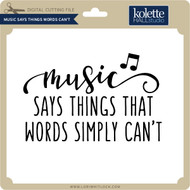 Music Says Things Words Can't