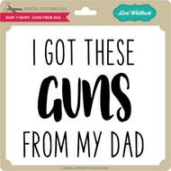 Baby T-Shirt Guns From Dad