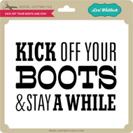 Kick Off Your Boots and Stay