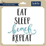Eat Sleep Beach Repeat