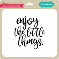 Enjoy the Little Things 3