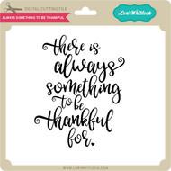 Always Something to Be Thankful