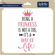 Being a Princess Way of Life