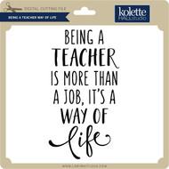 Being a Teacher Way of Life