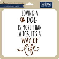 Loving a Dog Way of Life