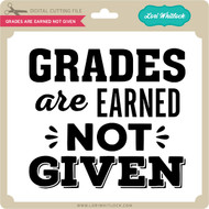 Grades are Earned Not Given