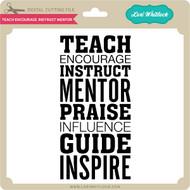 Teach Encourage Instruct Mentor