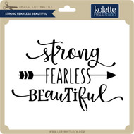 Strong Fearless Beautiful