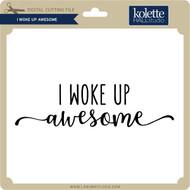 I Woke Up Awesome