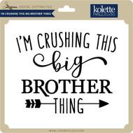 I'm Crushing this Big Brother Thing