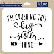 I'm Crushing This Big Sister Thing