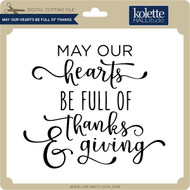 May Our Hearts Be Full of Thanks