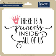 There's A Princess Inside