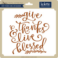Give Thanks and Live Blessed