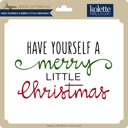 have yourself a merry little christmas 149 image 1 - Have Yourself A Merry Little Christmas