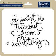 I Want a Timeout From Adulting