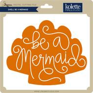 Shell Be a Mermaid