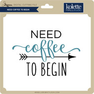 Need Coffee to Begin