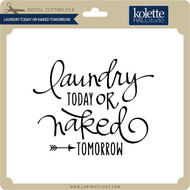 Laundry Today or Naked Tomorrow