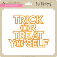 Trick or Treat Yoself