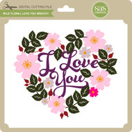 Wild Floral Love You Wreath