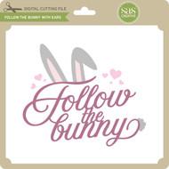 Follow the Bunny With Ears