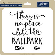 There is No Place Like Ballpark