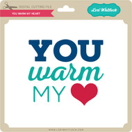 You Warm My Heart
